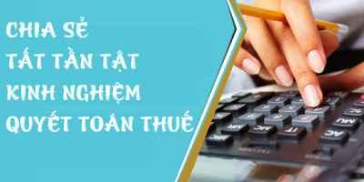 chia sẻ tất tần tật kinh nghiệm quyết toán thuế