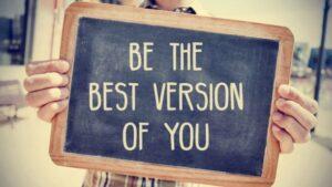 Không cần trở nên đặc biệt, chỉ cần trở thành phiên bản tốt nhất của bạn